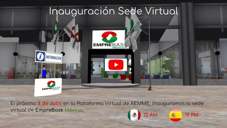 Jornada inauguración Sede Virtual EmpreBask México. 8 de julio  - 12.00h (Horario México) 19:00h (Horario España)